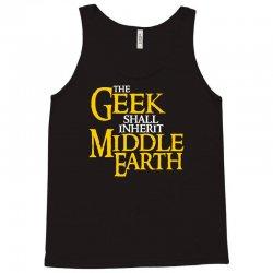 geek shall inherit middle earth Tank Top   Artistshot