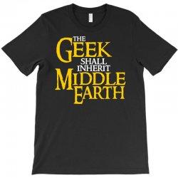 geek shall inherit middle earth T-Shirt   Artistshot