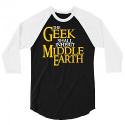 geek shall inherit middle earth 3/4 Sleeve Shirt   Artistshot