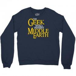 geek shall inherit middle earth Crewneck Sweatshirt   Artistshot