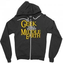 geek shall inherit middle earth Zipper Hoodie   Artistshot