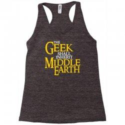 geek shall inherit middle earth Racerback Tank   Artistshot