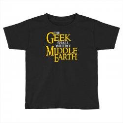 geek shall inherit middle earth Toddler T-shirt   Artistshot