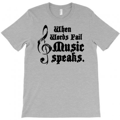 When Words Fail Music Speaks T-shirt Designed By Gematees