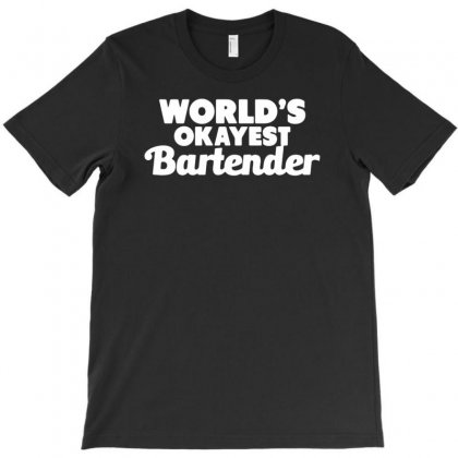 World's Okayest Bartender T-shirt Designed By Gematees