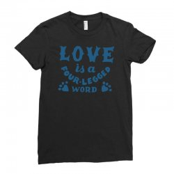 love is a four legged word Ladies Fitted T-Shirt | Artistshot