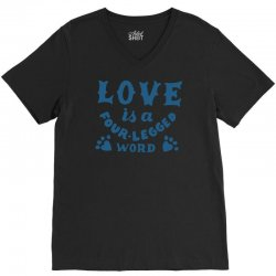 love is a four legged word V-Neck Tee | Artistshot