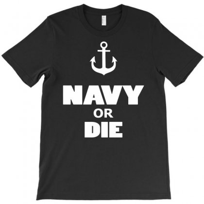 Navy Or Die T-shirt Designed By Artist_amateur