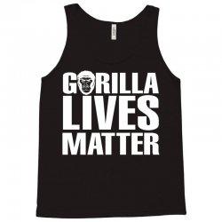 Gorilla Lives Matter Tank Top | Artistshot
