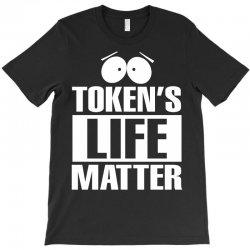 Tokens Life Matter T-Shirt | Artistshot