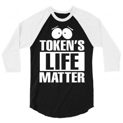 Tokens Life Matter 3/4 Sleeve Shirt Designed By Tshiart
