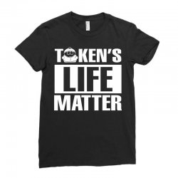 Tokens Life Matter Ladies Fitted T-Shirt | Artistshot