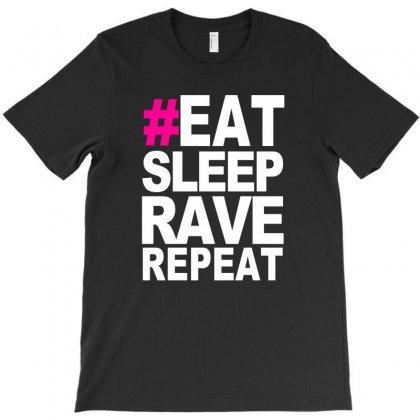 Eat Sleep Rave Repeat Summer Music Partying Ibiza Galaxy Dance T-shirt Designed By Mdk Art