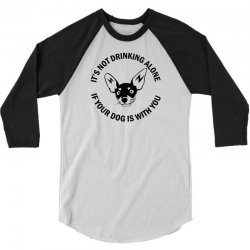 funny drinking dog 3/4 Sleeve Shirt | Artistshot