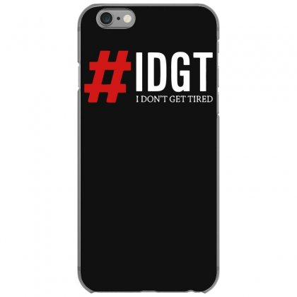 I Don't Get Tired Iphone 6/6s Case Designed By Gematees