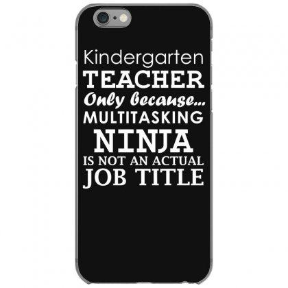 Kindergarten Teacher Iphone 6/6s Case Designed By Gematees