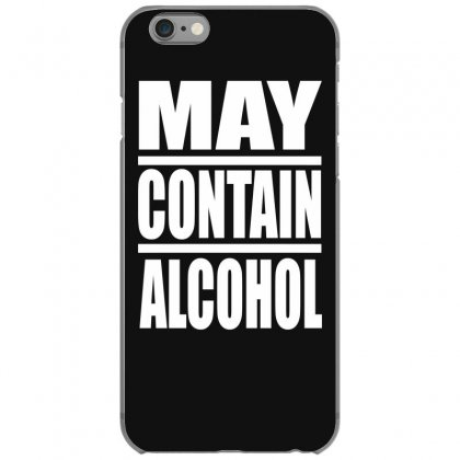 May Contain Alcohol Iphone 6/6s Case Designed By Gematees
