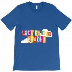 Let's go the beach T-Shirt | Artistshot