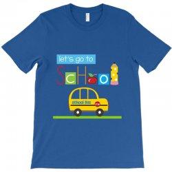 Let's go to school T-Shirt | Artistshot