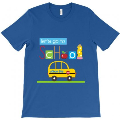 Let's Go To School T-shirt Designed By Achmad