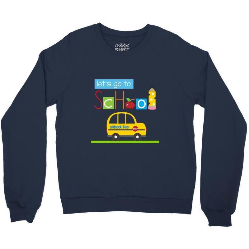 Let's Go To School Crewneck Sweatshirt | Artistshot