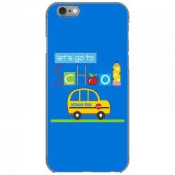 Let's go to school iPhone 6/6s Case | Artistshot