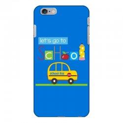Let's go to school iPhone 6 Plus/6s Plus Case | Artistshot