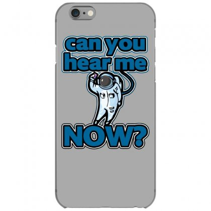 Can You Hear Me Now Iphone 6/6s Case Designed By Gematees