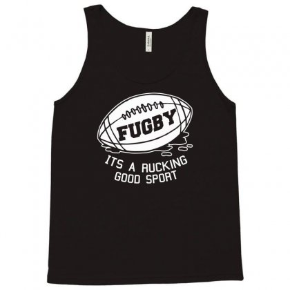Fugby It's A Rucking Good Game Tank Top Designed By Gematees
