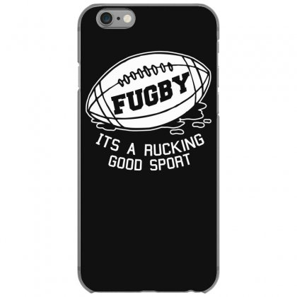 Fugby It's A Rucking Good Game Iphone 6/6s Case Designed By Gematees