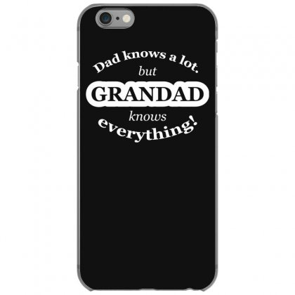 Grandad Knows Everything Iphone 6/6s Case Designed By Gematees