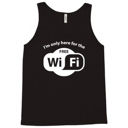 Here For The Free Wifi Tank Top Designed By Gematees