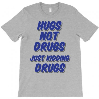 Hugs Not Drugs T-shirt Designed By Gematees