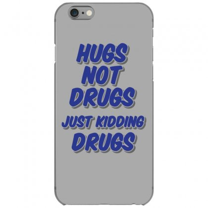 Hugs Not Drugs Iphone 6/6s Case Designed By Gematees