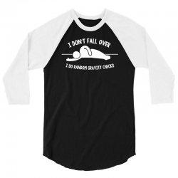 i do random gravity checks 3/4 Sleeve Shirt   Artistshot
