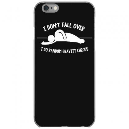 I Do Random Gravity Checks Iphone 6/6s Case Designed By Gematees