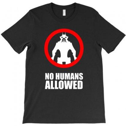 No Humans Allowed District 9 T-shirt Designed By Mdk Art