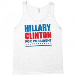 Hillary Clinton For President Tank Top | Artistshot
