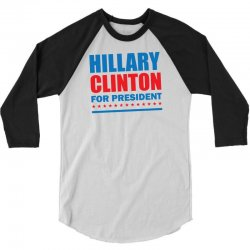 Hillary Clinton For President 3/4 Sleeve Shirt | Artistshot