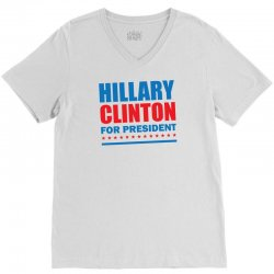 Hillary Clinton For President V-Neck Tee | Artistshot
