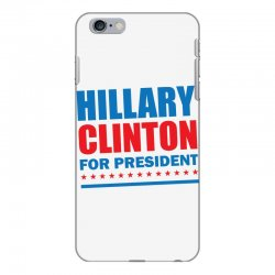 Hillary Clinton For President iPhone 6 Plus/6s Plus Case | Artistshot