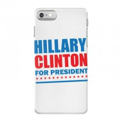 Hillary Clinton For President iPhone 7 Case | Artistshot