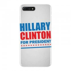Hillary Clinton For President iPhone 7 Plus Case | Artistshot
