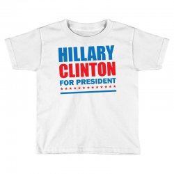 Hillary Clinton For President Toddler T-shirt | Artistshot