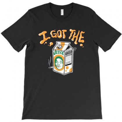 Got The Juice T-shirt Designed By Homienice