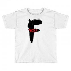 funny mens t shir 'f'yout Toddler T-shirt | Artistshot