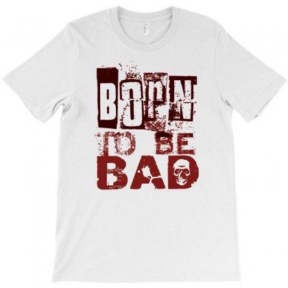Funny Mens T Shirt Born To Be Bad T-shirt Designed By Mdk Art
