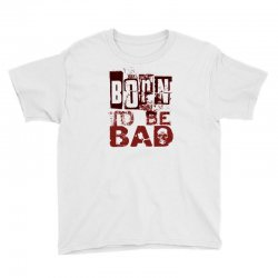 funny mens t shirt born to be bad Youth Tee   Artistshot