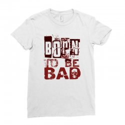 funny mens t shirt born to be bad Ladies Fitted T-Shirt   Artistshot