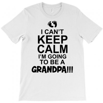 I Cant Keep Calm Im Going To Be A Grandpa! Funny Mens Grandad T-shirt Designed By Mdk Art